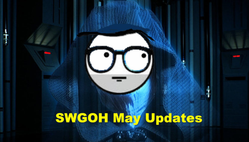 SWGOH May Updates